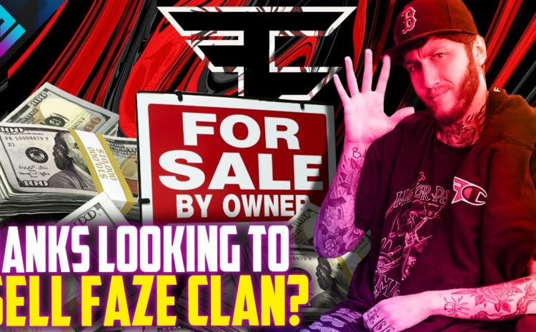 """Banks Ready to Sell FaZe Clan for """"the Ultimate Bag""""?"""